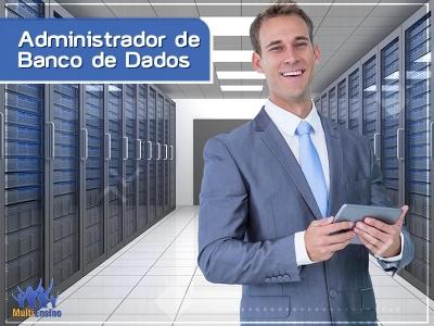 Curso Administrador de Banco de Dados -   Veja detalhes: